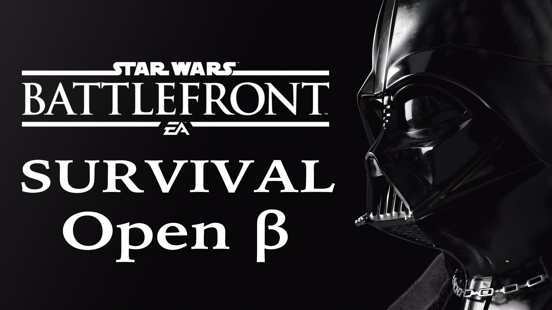 "【Star Wars Battlefront】 Open Beta ""Survival"""