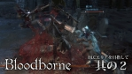 Bloodborne The Old Hunters #02 【ガスコイン神父戦まで】