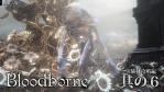 Bloodborne The Old Hunters #06【実験棟】