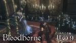 Bloodborne The Old Hunters #09【廃城カインハースト】