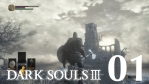 #01 DARK SOULS Ⅲ (ダークソウル 3) 【PS4版】