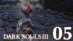 #05 【PS4版】 DARK SOULS Ⅲ (ダークソウル 3) 【不死街 #01】