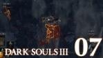#07 【PS4版】 DARK SOULS Ⅲ (ダークソウル 3) 【不死街 #03】