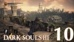 #10 【PS4版】 DARK SOULS Ⅲ (ダークソウル 3) 【深みの聖堂 #01】