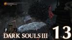 #13 【PS4版】 DARK SOULS Ⅲ (ダークソウル 3) 【カーサスの地下墓 #01】