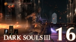 #16 【PS4版】 DARK SOULS Ⅲ (ダークソウル 3) 【冷たい谷のイルシール #02】