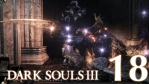 #18 【PS4版】 DARK SOULS Ⅲ (ダークソウル 3) 【アノール・ロンド #02】