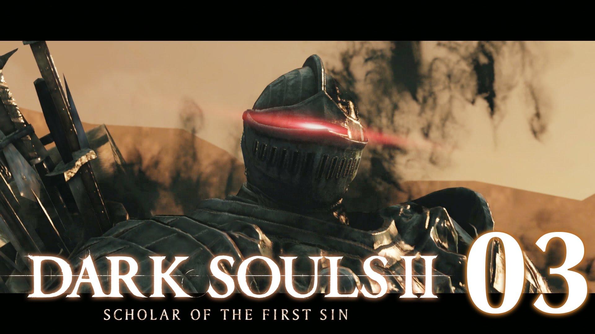 #03 【PC版】SCHOLAR OF THE FIRST SIN | DARKSOULS Ⅱ【朽ちた巨人の森】