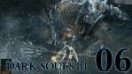 #06 【PC版】 DARK SOULS Ⅲ (ダークソウル 3) 【ロスリックの高壁】