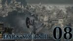 #08 【PC版】 DARK SOULS Ⅲ (ダークソウル 3) 【不死街】