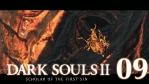#09【PC版】SCHOLAR OF THE FIRST SIN | DARKSOULS Ⅱ【罪人の塔】