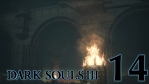 #14 【PC版】 DARK SOULS Ⅲ (ダークソウル 3) 【ファランの城塞】