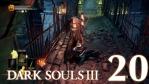 #19 【PS4版】 DARK SOULS Ⅲ (ダークソウル 3) 【イルシールの地下牢】