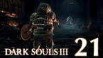 #21【PS4版】 DARK SOULS Ⅲ (ダークソウル 3) 【罪の都】