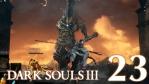 #23【PS4版】 DARK SOULS Ⅲ (ダークソウル 3) 【ロスリック城 #02】