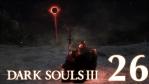 #26[end]【PS4版】 DARK SOULS Ⅲ (ダークソウル 3) 【最初の火の炉】