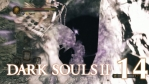 #14【PC版】SCHOLAR OF THE FIRST SIN   DARKSOULS Ⅱ【溜りの谷】