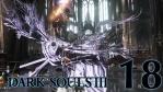 #18 【PC版】 DARK SOULS Ⅲ (ダークソウル 3) 【冷たい谷のイルシール】