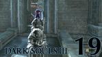 #19 【PC版】 DARK SOULS Ⅲ (ダークソウル 3) 【アノール・ロンド】