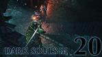 #20【PC版】 DARK SOULS Ⅲ (ダークソウル 3) 【イルシールの地下牢】