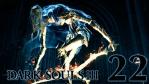 #22【PC版】 DARK SOULS Ⅲ (ダークソウル 3) 【冷たい谷の踊り子】