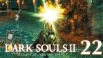 #22【PC版】SCHOLAR OF THE FIRST SIN | DARKSOULS Ⅱ【竜の聖壁】