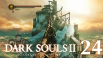 #24【PC版】SCHOLAR OF THE FIRST SIN | DARKSOULS Ⅱ【黒霧の塔】