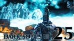 #25【PC版】 DARK SOULS Ⅲ (ダークソウル 3) 【古竜の頂】