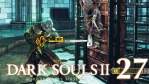 #28【PC版】SCHOLAR OF THE FIRST SIN | DARKSOULS Ⅱ【アン・ディールの館】