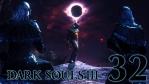 #32【PC版】 DARK SOULS Ⅲ (ダークソウル 3) 【最初の火の炉】