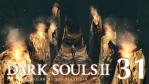 #31【PC版】SCHOLAR OF THE FIRST SIN | DARKSOULS Ⅱ【原罪の探求者】