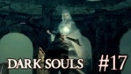 #17 DARK SOULS with ARTORIAS OF THE ABYSS EDITION 【PC版】【Steam配信移行を期に再プレイ】